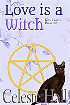 Love Is A Witch by Celeste Hall