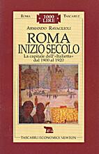 Roma inizio secolo by Armando Ravaglioli