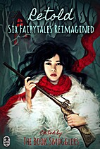Retold: Six Fairytales Reimagined by Ana…