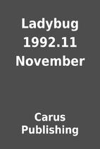 Ladybug 1992.11 November by Carus Publishing