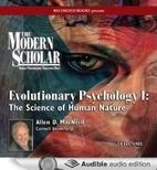 The Modern Scholar: Evolutionary Psychology…