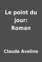 Le point du jour: Roman by Claude Aveline