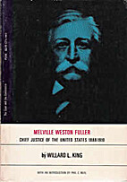 Melville Weston Fuller, Chief Justice of the…