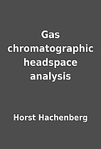 Gas chromatographic headspace analysis by…