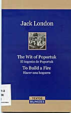 The Wit of Porportuk. To Build a Fire by…