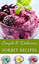 Easy & Delicious Sorbert Recipes: The Most…
