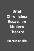 Brief Chronicles: Essays on Modern Theatre…