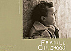 Fragile Childhood by International Defence…