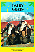 Dairy Goats: Their Care, Feeding and Milking…