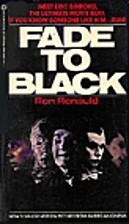 Fade to Black by Ron Renauld