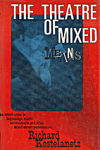 Theatre of Mixed Means by Richard…