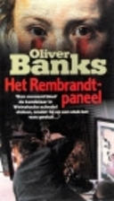 The Rembrandt Panel by Oliver T. Banks