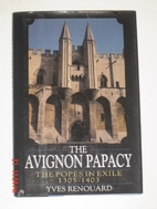 The Avignon papacy, 1305-1403. by Yves…