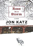 Rose in a Storm: A Novel by Jon Katz