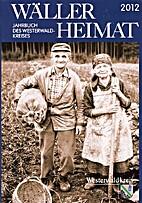 Wäller Heimat 2012. by Kreisverwaltung des…