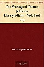 The Writings of Thomas Jefferson Library…
