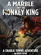 A Marble and the Monkey King (A Charlie…