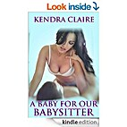 A Baby for Our Babysitter 2 by Kendra Claire