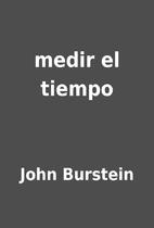 medir el tiempo by John Burstein
