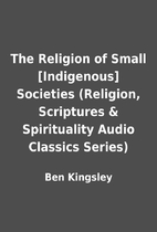 The Religion of Small [Indigenous] Societies…