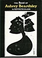 Best of Aubrey Beardsley by Kenneth Clark