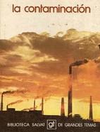 La contaminacion (Biblioteca Salvat de…