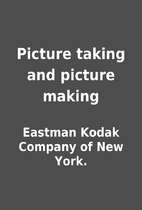 Picture taking and picture making by Eastman…