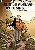 Sur le fleuve du temps by Philippe Ebly