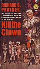 Kill the Clown by Richard S. Prather