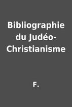 Bibliographie du Judéo-Christianisme by F.