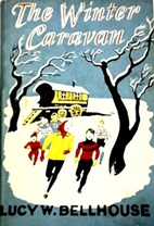 The Winter Caravan by Lucy W. Bellhouse
