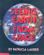Seeing Earth From Space by Patricia Lauber