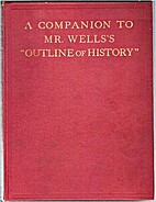 A companion to Mr. Wells's Outline of…