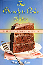 The Chocolate Cake Sutra: Ingredients for a…