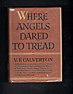 Where angels dared to tread by V. F.…