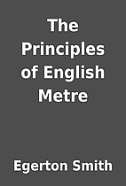 The Principles of English Metre by Egerton…