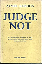 Judge Not by Aymer Roberts