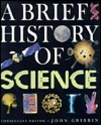 A Brief History of Science by John Gribbin