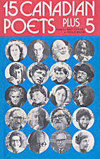15 Canadian poets plus 5 by Gary Geddes