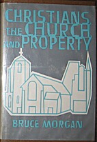Christians, the church, and property; ethics…