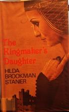 Kingmaker's Daughter by Hilda Brookman…