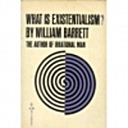 What is existentialism? by William Barrett