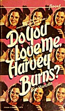 Do You Love Me, Harvey Burns? by Jean…