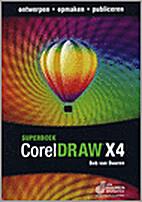 CorelDraw X4 superboek by Bob Van Duuren