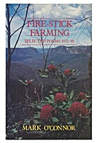 Fire-stick Farming : Selected Poems 1972-90…