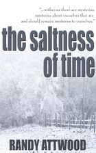 The Saltness of Time by Randy Attwood