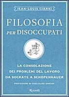 Filosofia per disoccupati: la consolazione…