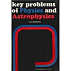 Key Problems of Physics and Astrophysics by…