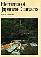 Elements of Japanese Gardens by Isao…