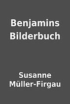 Benjamins Bilderbuch by Susanne…